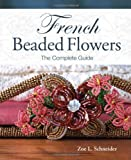 French Beaded Flowers - The Complete Guide