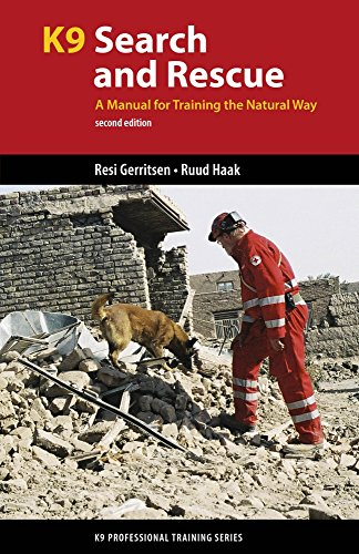 (K9 Search and Rescue: A Manual for Training the Natural Way (K9 Professional Training Series))