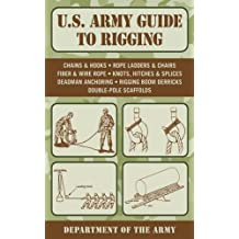 U.S. Army Guide to Rigging (US Army Survival)