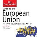 Guide to the European Union: The Economist Hörbuch von Dick Leonard Gesprochen von: Gordon Griffin