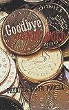 Goodbye Candy Gold, Patricia Ellyn Powell, 1449031293