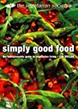 img - for The Vegetarian Society's Simply Good Food by Lyn Weller (2000-09-04) book / textbook / text book
