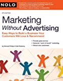 Marketing Without Advertising: Easy Ways to Build a Business Your Customers Will Love and Recommend