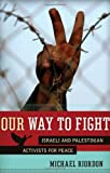 Our Way to Fight, Michael Riordon, 1569767785