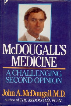 McDougall's Medicine: A Challenging Second Opinion