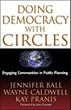 img - for Doing Democracy with Circles: Engaging Communities in Public Planning book / textbook / text book