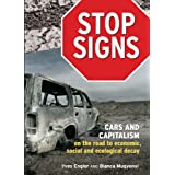 Stop Signs — Cars and Capitalism on the road to economic, social and ecological decay