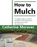 How to Mulch: A complete guide to selection, installation, and maintenance for homeowners in the Mountain States