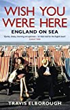 Wish You Were Here: England on Sea