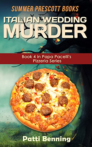 (Italian Wedding Murder (The Papa Pacelli's Pizzeria Series Book)
