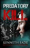 Predatory Kill, Kenneth Eade, 1494988488