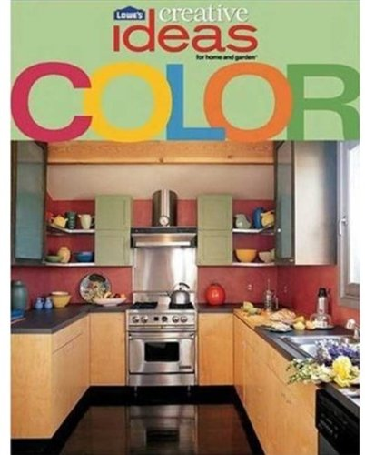 Download Lowes Ideas for Home and Garden: Color (Lowe's Creative Ideas) pdf
