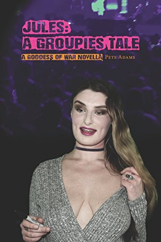 Download Jules: A Groupies Tale: A Goddess of War Novella (Goddess of War Novellas) pdf