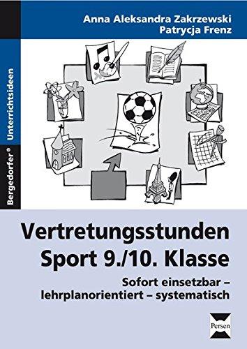 Vertretungsstunden Sport 9./10. Klasse: Sofort einsetzbar - lehrplanorientiert - systematisch