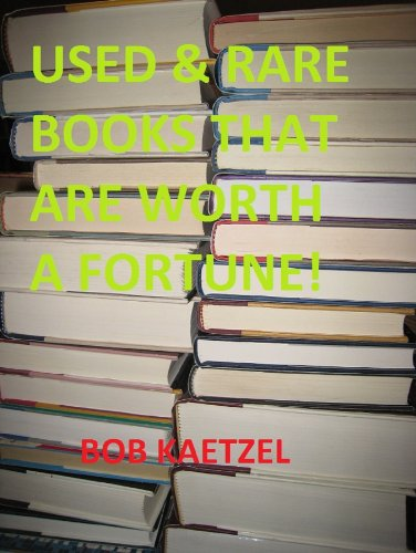 (USED and RARE BOOKS THAT ARE WORTH A FORTUNE!)