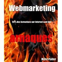 Webmarketing : 95% des formations sur internet sont des arnaques (French Edition)