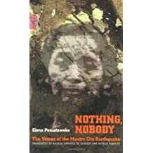 Nothing, Nobody: The Voices of the Mexico City Earthquake (Voices of Latin American Life)