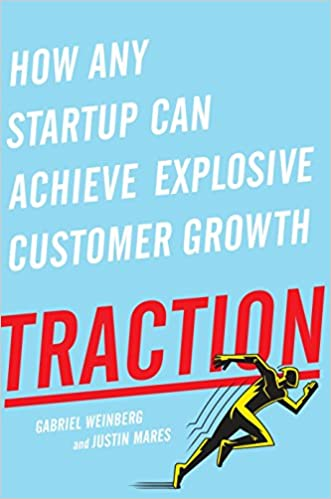 Amazon.com  Traction  How Any Startup Can Achieve Explosive Customer Growth  (9781591848363)  Gabriel Weinberg 207d1e7607e51