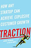 Traction: How Any Startup Can Achieve Explosive