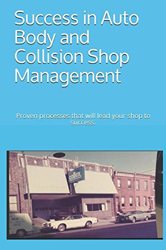 Price comparison product image Success in Auto Body and Collision Shop Management: Proven processes that will lead your shop to success.