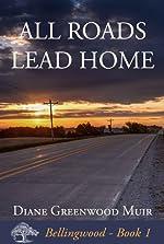 All Roads Lead Home (Bellingwood Book 1)