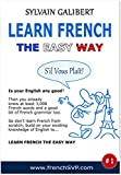 Learn French The Easy Way: French for English Speakers (French Learner Series Book 1)