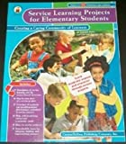 Service Learning Projects for Elementary Students, Diffily, Deborah and Sassman, Charlotte, 1594410585