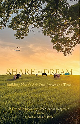 Share the Dream: Building Noah's Ark One Prayer at a Time
