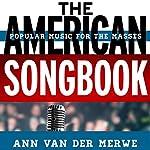 The American Songbook: Music for the Masses | Ann van der Merwe