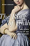 img - for The Ring of Truth: And Other Myths of Sex and Jewelry book / textbook / text book
