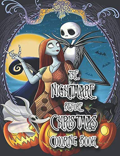 The Nightmare Before Christmas Coloring Book: Great Coloring Book For Kids and Adults. Perfect Christmas Gift For NBC Fan With Amazing Art Work. Keep Them Happy