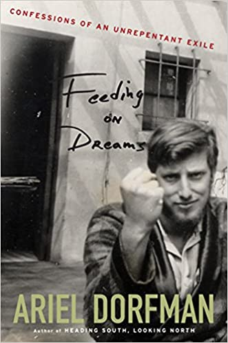 Feeding on Dreams: Confessions of an Unrepentant Exile: Amazon.es: Ariel Dorfman: Libros en idiomas extranjeros