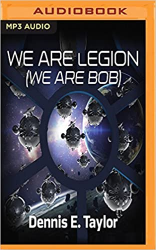 We Are Legion We Are Bob Amazonde Dennis E Taylor Ray Porter