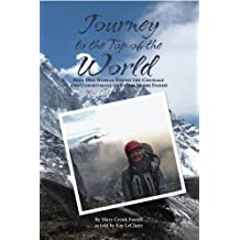 Journey to the Top of the World: How One Woman Found the Courage and Commitment to Climb Mount Everest