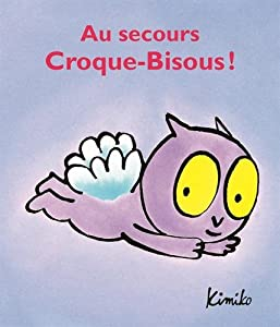 """Afficher """"Au secours Croque-Bisous !"""""""