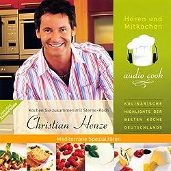 Christian Henze. Mediterrane Spezialitäten