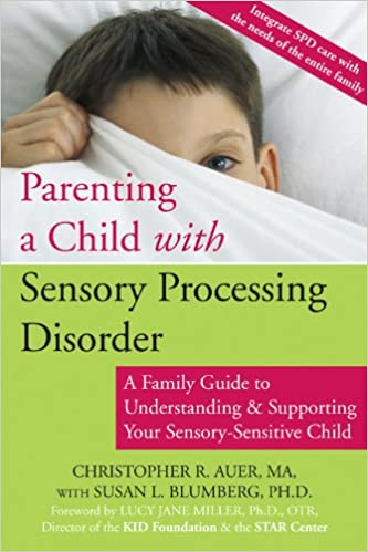 Is Sensory Processing Disorder Real >> Parenting A Child With Sensory Processing Disorder A Family
