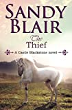 img - for The Thief (A Castle Blackstone Novel) (Volume 3) by Sandy Blair (2014-08-26) book / textbook / text book