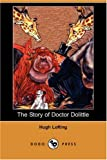 The Story of Doctor Dolittle, Hugh Lofting, 140656589X