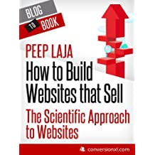 How to Build Websites that Sell: The Scientific Approach to Websites