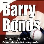 Ann Liguori's Audio Hall of Fame: Barry Bonds | Barry Bonds