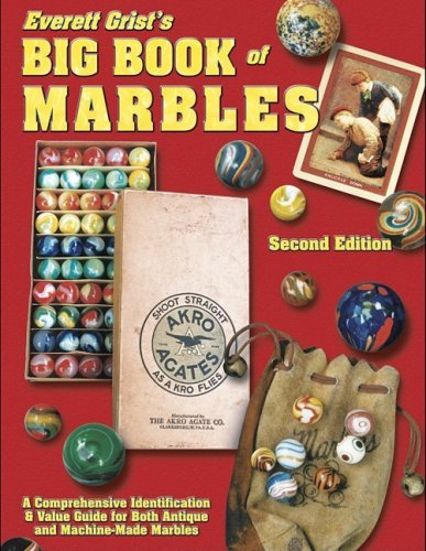 By Everett Grist Everett Grist's Big Book of Marbles: A Comprehensive Identification & Value Guide for Both Antique a (2nd) [Hardcover]