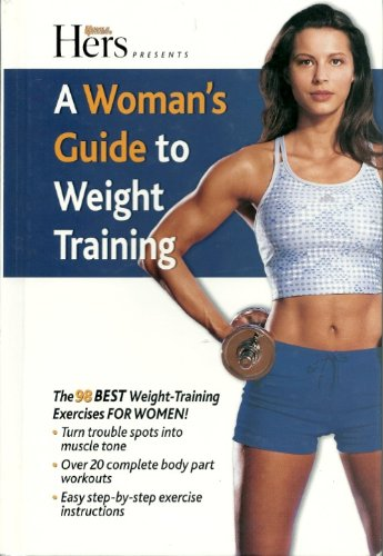 (A Woman's Guide to Weight Training)