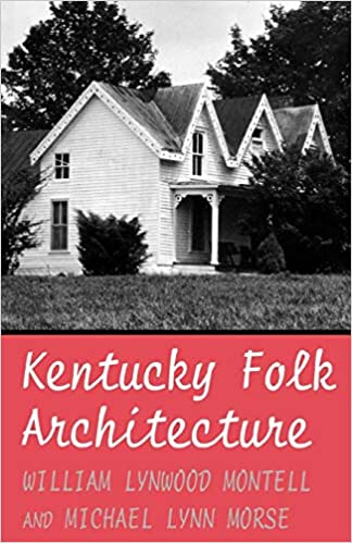 kentucky folk architecture michael l morse