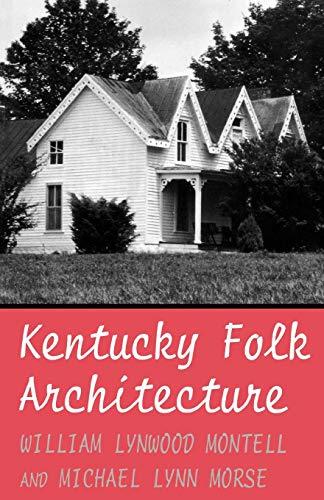 Kentucky Folk Architecture ()