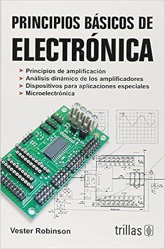 Pricipios Basicos de Electronica: Vester Robinson: 9789682405327: Amazon.com: Books