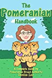 The Pomeranian Handbook: A complete guide by Pomeranian Breed Authority Denise Leo