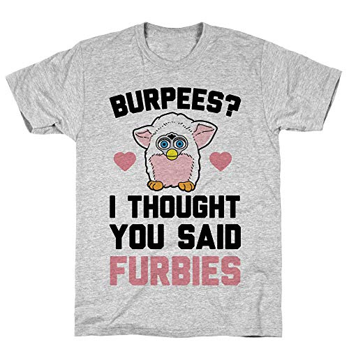 LookHUMAN Burpees? I Though You Said Furbies Small Athletic Gray Men's Cotton Tee