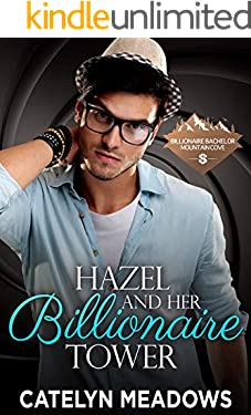 Hazel and Her Billionaire Tower: Billionaire Bachelor Mountain Cove Book 11