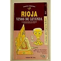 Rioja: Vinos de leyenda (Guías del buen beber) (Spanish Edition)